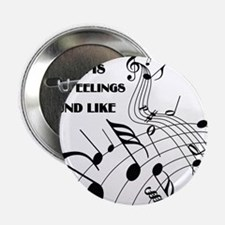 """Music Is What Feelings 2.25"""" Button"""