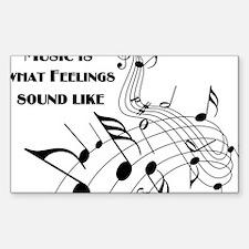 Music Is What Feelings Decal