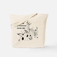 Music Is What Feelings Tote Bag