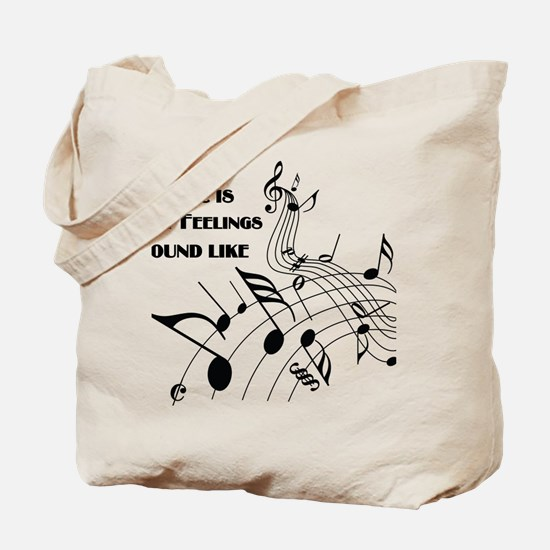 Music Is What Feelings Tote Bag