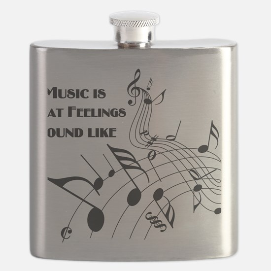 Music Is What Feelings Flask