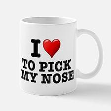 I LOVE - TO PICK MY NOSE Mug