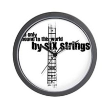 IM ONLY BOUND TO THIS WORLD BY 6 STRING Wall Clock