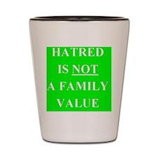 Family Values Shot Glass