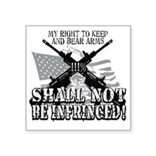 "Shall Not Be Infringed Square Sticker 3"" x 3"""