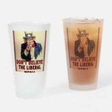 Dont Believe The Liberal Media Drinking Glass
