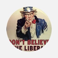 Dont Believe The Liberal Media Round Ornament