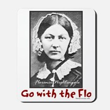 Go with the Flo - Florence Nightingale N Mousepad