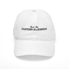 Save the EASTERN BLUEBIRDS Baseball Cap