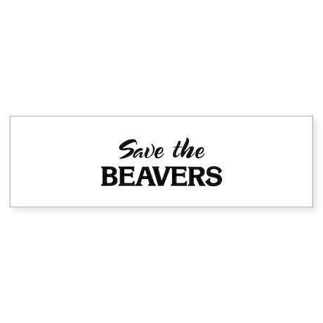 Save the BEAVERS Bumper Sticker