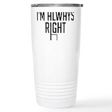 I'm Always Right Angle Travel Mug