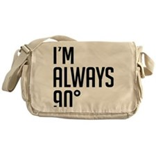 I'm Always 90 degrees Messenger Bag