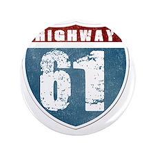 """Highway 61 3.5"""" Button"""