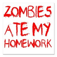 "Zombies Ate My Homework Square Car Magnet 3"" x 3"""