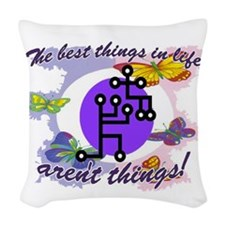 Best things in life arent thin Woven Throw Pillow