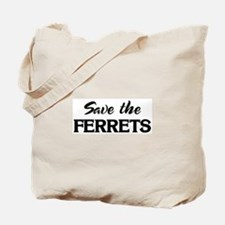 Save the FERRETS Tote Bag