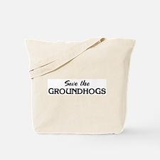Save the GROUNDHOGS Tote Bag