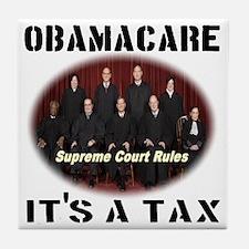 Obamacare Its A Tax Tile Coaster