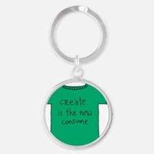 Create Is The New Consume Round Keychain
