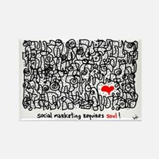 Social Marketing Requires Soul Rectangle Magnet
