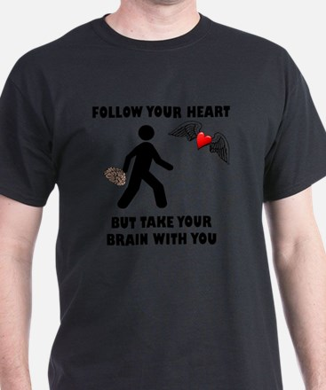 Follow Your Heart Brain T-Shirt