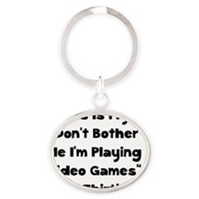 Don't Bother Me Video Games Oval Keychain