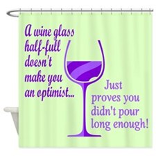 Wine Optimist NOT Shower Curtain
