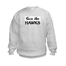 Save the HAWKS Sweatshirt