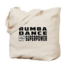 Rumba Dance is my superpower Tote Bag
