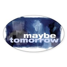 Christian Maybe Tommorow Decal