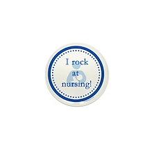 I Rock at Nursing Mini Button