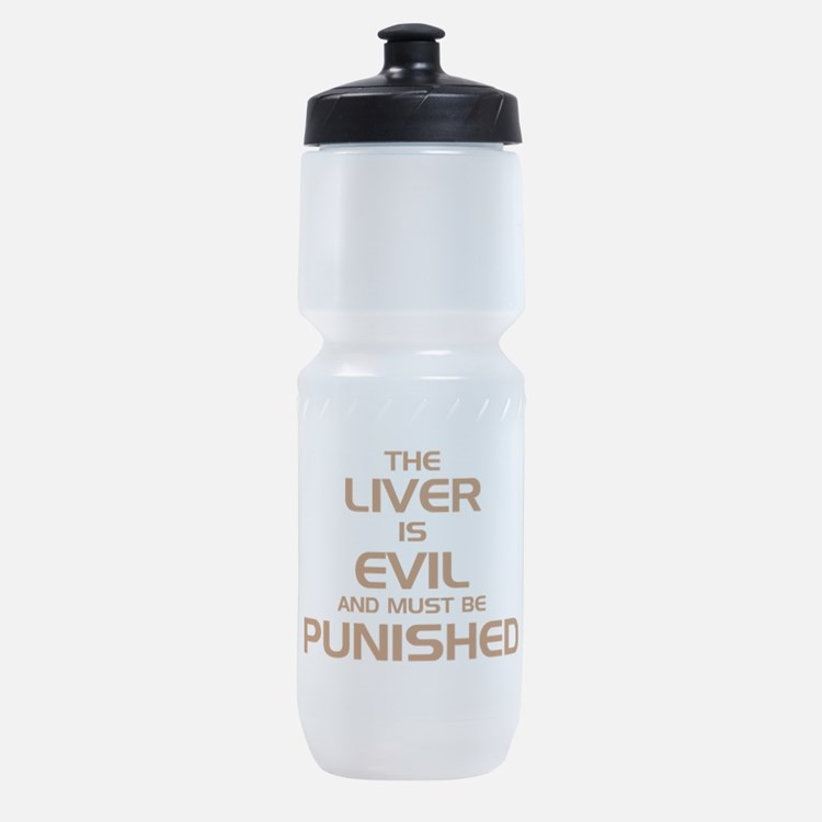 The Liver Is Evil! Sports Bottle