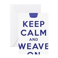 Keep Calm and Weave On III Greeting Card