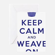 Keep Calm and Weave On III Greeting Card