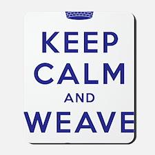Keep Calm and Weave On III Mousepad