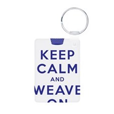 Keep Calm and Weave On III Keychains