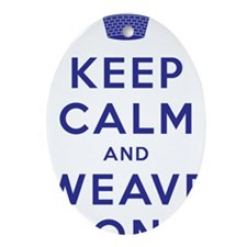 Keep Calm and Weave On III Oval Ornament