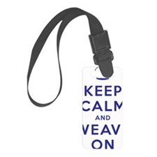 Keep Calm and Weave On III Luggage Tag