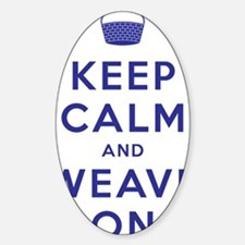 Keep Calm and Weave On III Sticker (Oval)