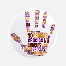 """NO Gracias 3.5"""" Button"""