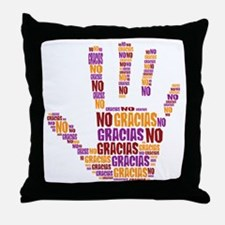 NO Gracias Throw Pillow