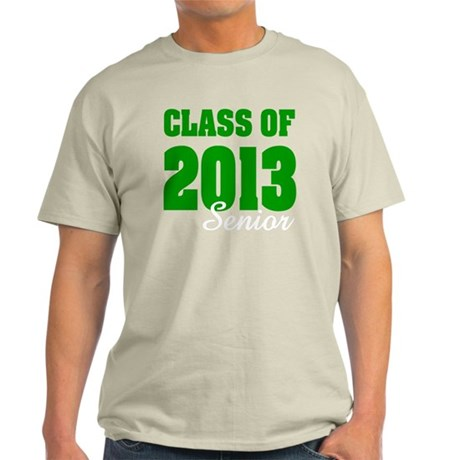 class of 2013 senior green for dark Light T-Shirt