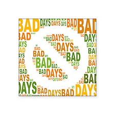 "No Bad Days Square Sticker 3"" x 3"""