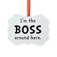 Im The Boss Ornament