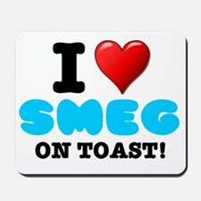 I LOVE - SMEG ON TOAST Mousepad
