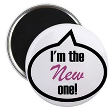 Im the new one! Magnet