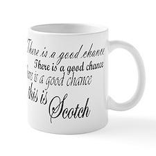 Good Chance is Scotch Mugs