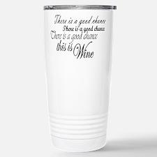 Good Chance is Wine Travel Mug