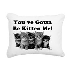 Gotta Be Kitten Me! Ligh Rectangular Canvas Pillow