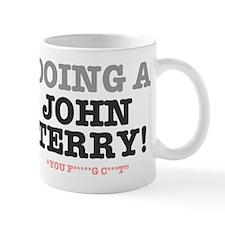 DOING A JOHN TERRY! Mug
